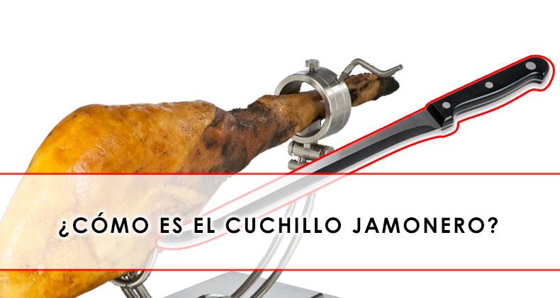 COMO ES EL CUCHILLO JAMONERO
