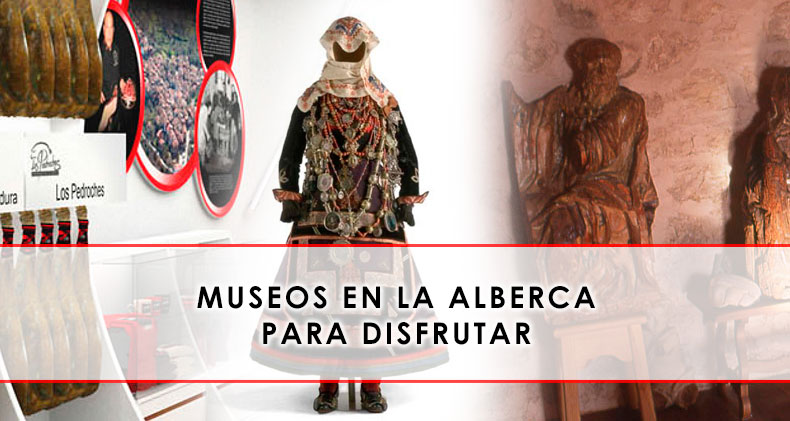 Museos en La Alberca