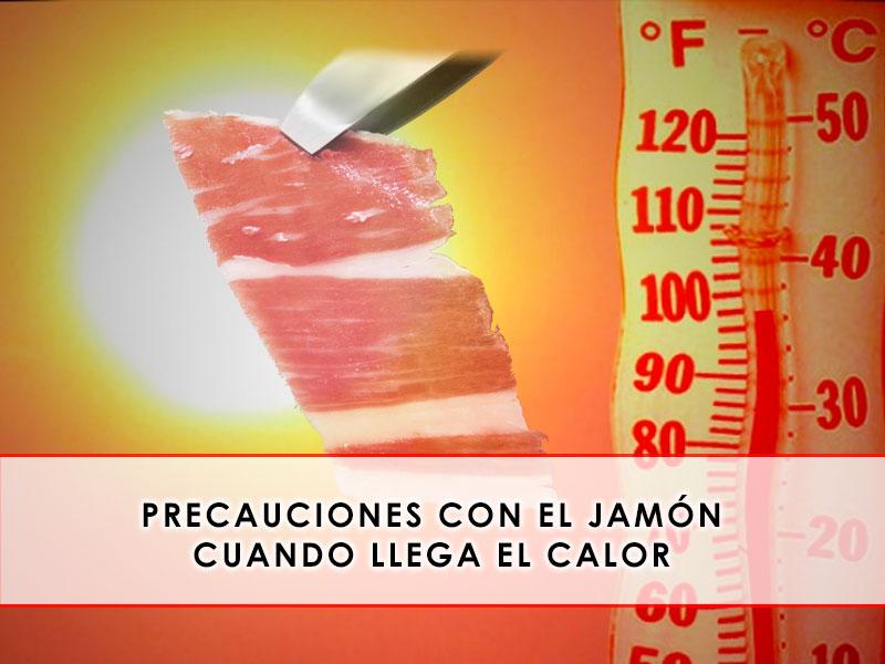 precauciones con el jamón cuando llega el calor