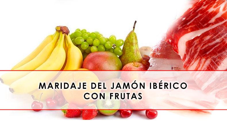 Maridaje del Jamón ibérico con fruta