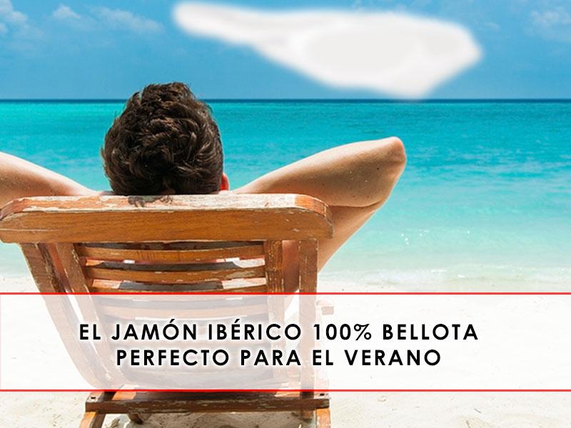 jamón ibérico 100% bellota perfecto para el verano