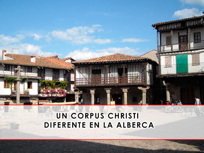un Corpus Christi diferente en la Alberca