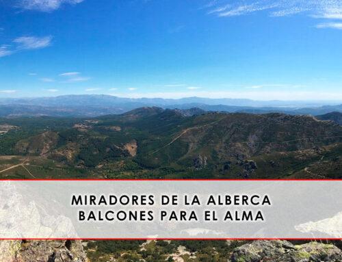 Miradores de La Alberca, balcones para el alma