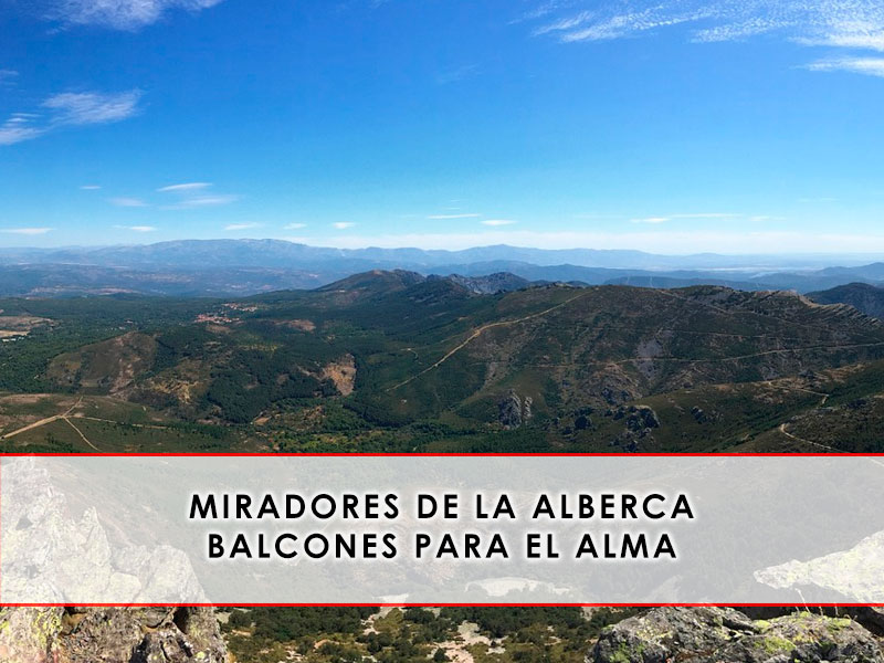 Miradores de La Alberca, balcones para el alma - Espacio del Jamón